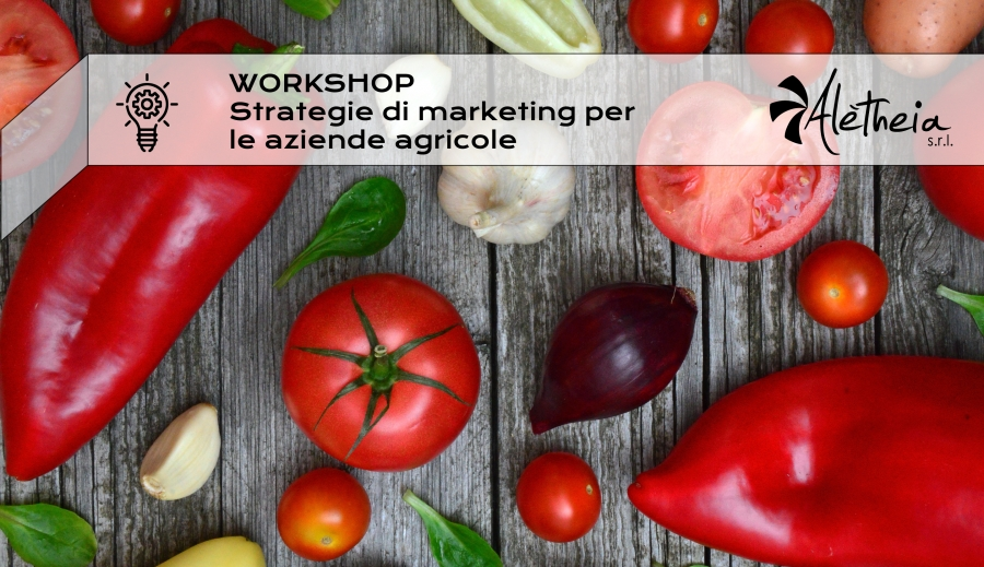 WORKSHOP | Strategie di Marketing per le aziende agricole (8 ore)